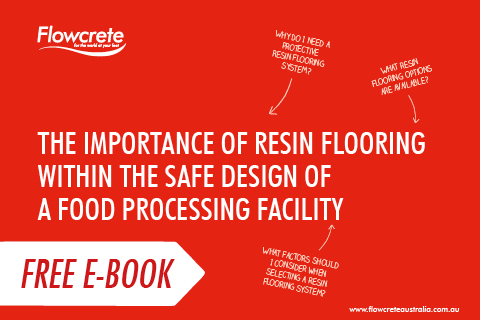 Free Ebook… The Importance of Resin Flooring within the Safe Design of a Food Processing Facility